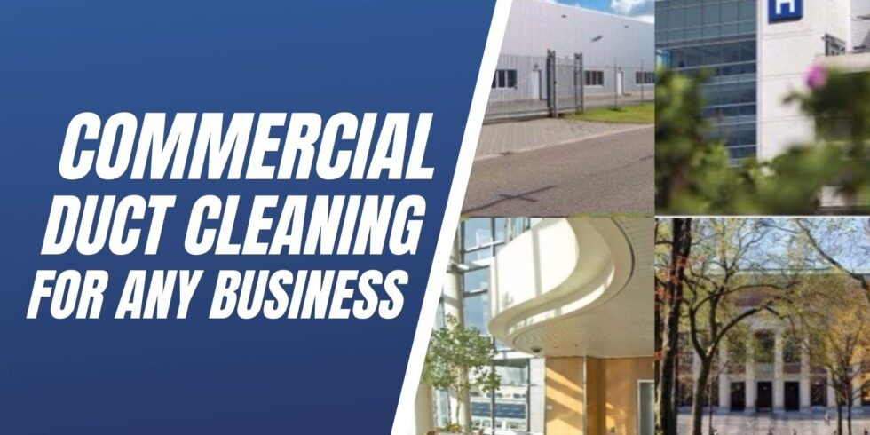 Commercial Duct Cleaning for any Business