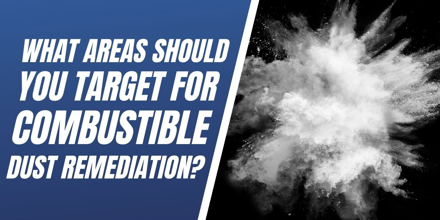 What Areas Should You Target for Combustible Dust Remediation Blog Image